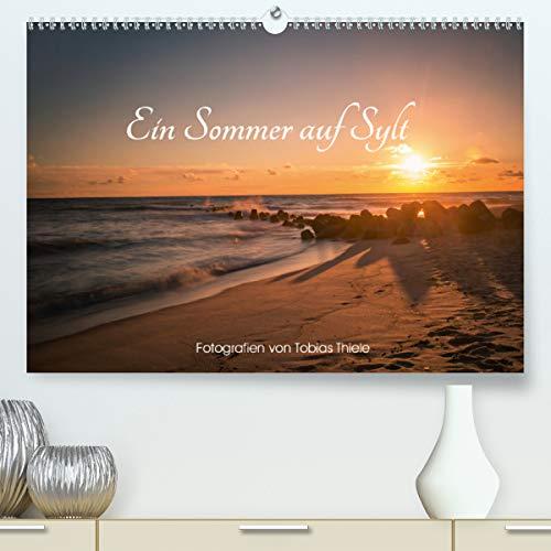 Ein Sommer auf Sylt (Premium, hochwertiger DIN A2 Wandkalender 2021, Kunstdruck in Hochglanz)