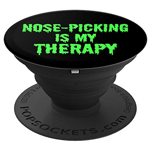 Nose-Picking Is My Therapy, Funny PopSockets Grip and Stand for Phones and Tablets