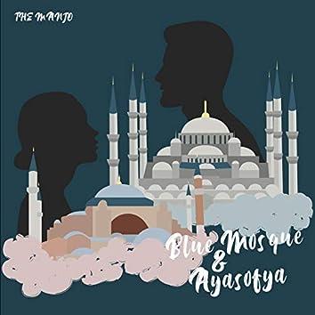 Blue Mosque & Ayasofya