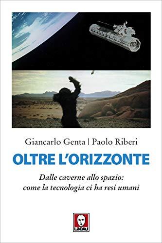 Oltre l'orizzonte: Dalle caverne allo spazio: come la tecnologia ci ha resi umani