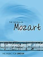 The Genius of Mozart - Organ