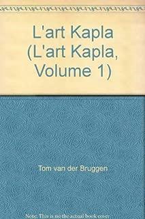 L'art Kapla (L'art Kapla, Volume 1)