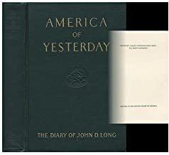 America of Yesterday, as Reflected in the Journal of John Davis Long..