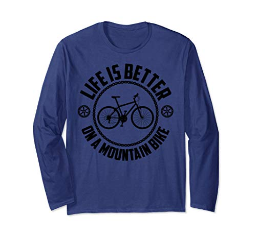 Life Is Better On A Mountain Bike   Cute Cycling Funny Gift Long Sleeve T-Shirt
