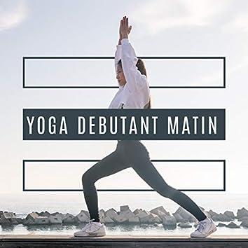 Yoga debutant matin: Musique calme, Nature ambiante, Détente et bien être