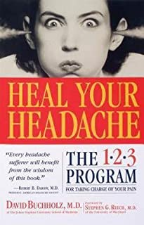 M.D. David Buchholz: Heal Your Headache : The 1-2-3 Program for Taking Charge of Your Headaches (Paperback); 2002 Edition