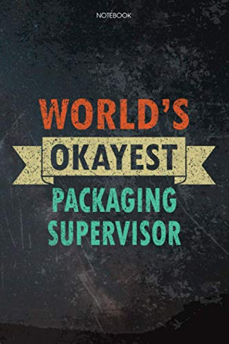 Lined Notebook Journal World's Okayest Packaging Supervisor Job Title Working...