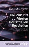 Klaus Schwab: Die Zukunft der vierten industriellen Revolution