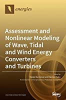 Assessment and Nonlinear Modeling of Wave, Tidal and Wind Energy Converters and Turbines