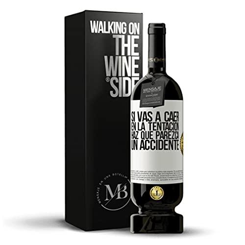 «Si vas a caer en la tentación haz que parezca un accidente» Mensaje en una Botella. Vino Tinto Premium Reserva MBS Martín Berasategui System. Etiqueta Blanca PERSONALIZABLE.