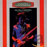We Want Moore (Remastered) - Gary Moore