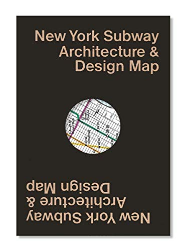 New york subway architecture & desing map: Guide Map to the Architecture, Art and Design of the New York Subway: 3 (Public Transport Architecture & Design Maps by Blue Crow Media)