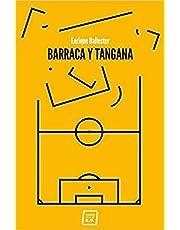 Barraca y tangana (NARRATIVA)