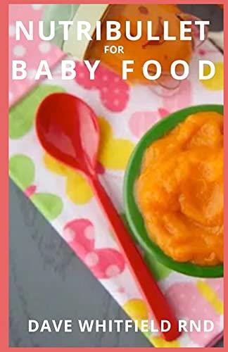 NUTRIBULLET FOR BABY FOOD