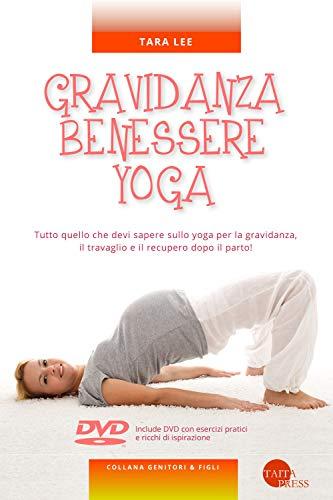 Gravidanza benessere yoga. Con DVD video