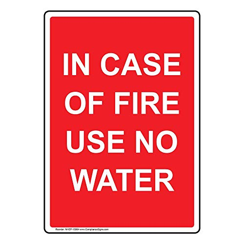 Vertical in Case of Fire Use No Water Sign, 10x7 in. Plastic for Fire Safety/Equipment, Made in USA by ComplianceSigns