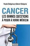 Cancer - Les Bonnes Questions À Poser À Votre Médecin