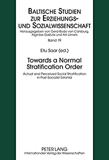 Towards a Normal Stratification Order: Actual and Perceived Social Stratification in Post-Socialist Estonia