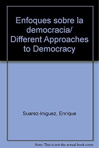 Enfoques sobre la democracia/ Different Approaches to Democracy
