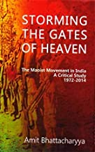 Storming The Gates of Heaven: The Maoist Movement in India