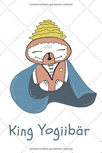 King Yogibär: Nach dem Yoga fühle ich mich bärenstark und federleicht: Gedankenbuch für kleine und große Yogis