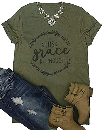 His Grace is Enough Shirt Women's Christian T-Shirt O-Neck Letter Print Jesus Tees Top Size M (Army Green)