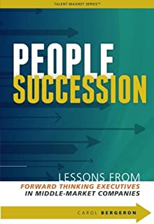 People Succession: Lessons from Forward Thinking Executives in Middle-Market Companies