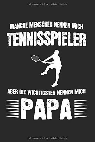 Manche Menschen Nennen Mich Tennisspieler: Tennis & Tennisspieler Notizbuch 6'x9' Tennistrainer Geschenk für Sport & Tennisspielerin