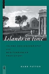 Islands in Time: Island Sociogeography and Mediterranean Prehistory Kindle Edition