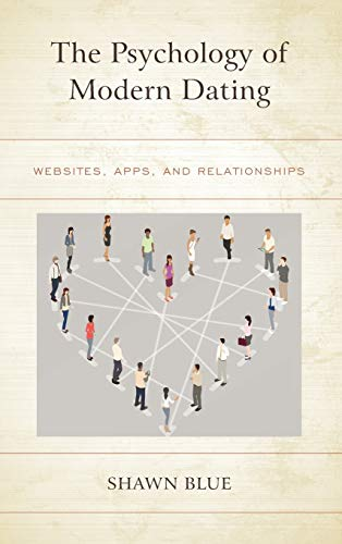 The Psychology of Modern Dating: Websites, Apps, and Relationships