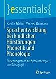 Sprachentwicklung bei kindlichen Hörstörungen: Phonetik und Phonologie: Forschungsstand für Sprachtherapie und Pädagogik (essentials) (German Edition)