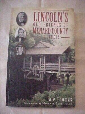 LINCOLNS OLD FRIENDS OF MENARD COUNTY ILLINOIS; IL HISTORY LINCOLN NEW SALEM