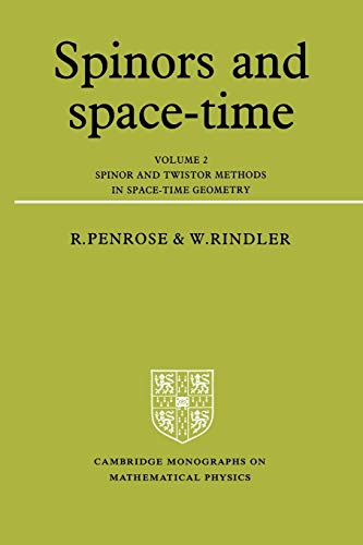 Spinors and Space Time Volume 2 (Cambridge Monographs on Mathematical Physics)