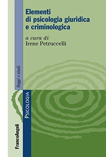 Elementi di psicologia giuridica e criminologica
