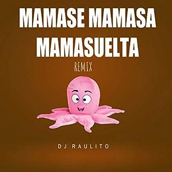 Mamase Mamasa Mamasuelta Remix