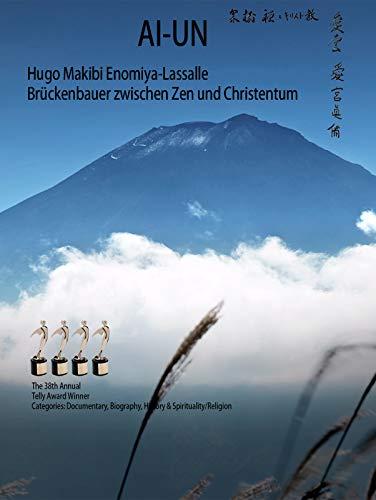 Ai-un: Hugo Makibi Enomiya-Lassalle. Brückenbauer zwischen Zen und Christentum