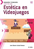 Conoce todo sobre Estética en Videojuegos: 2 (Colecciones ABG Ingeniería y Tecnología)