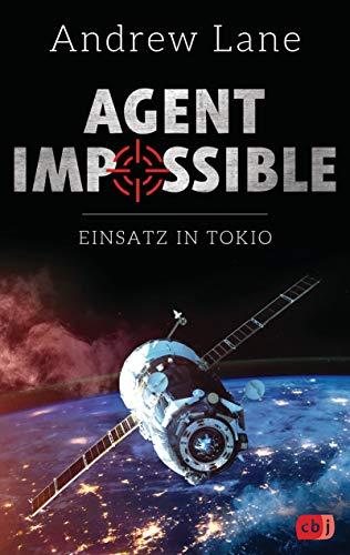 AGENT IMPOSSIBLE - Einsatz in Tokio (Die AGENT IMPOSSIBLE-Reihe, Band 4)