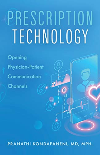 Compare Textbook Prices for Prescription Technology: Opening Physician-Patient Communication Channels  ISBN 9781989059104 by Kondapaneni, Pranathi