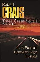 Three Great Novels : LA Requiem, Demolition Angel, Hostage