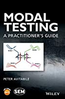 Modal Testing: A Practitioner's Guide (Wiley/SEM Series on Experimental Mechanics)
