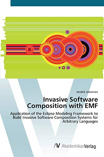 Invasive Software Composition with EMF: Application of the Eclipse Modeling Framework to Build Invasive Software Composition Systems for Arbitrary Languages