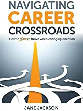 Navigating Career Crossroads: How to survive thrive when changing direction