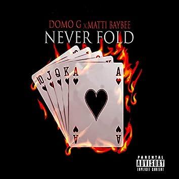 Never Fold (feat. Matti Baybee)