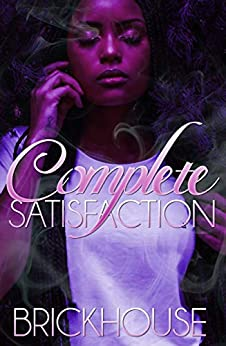 Complete Satisfaction by [Brickhouse]