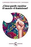 ¿Cómo puede el feminismo cambiar el mundo? (Contextos)