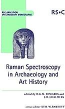 Raman Spectroscopy in Archaeology and Art History: RSC (RSC Analytical Spectroscopy Series)