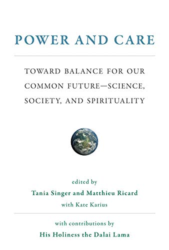 Power and Care: Toward Balance for Our Common Future—Science, Society, and Spirituality (Mit Press)