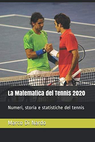 La Matematica del Tennis 2020: Numeri, storia e statistiche del tennis