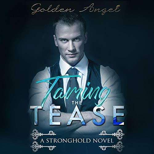 Taming the Tease Audiobook By Golden Angel cover art